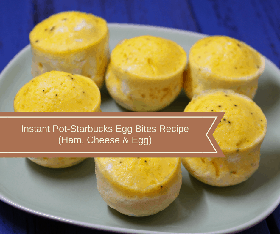 Pressure Cooker Instant Pot Egg Bites Ham Cheese And Eggs