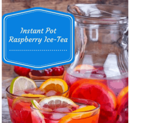 Pressure Cooker, Instant Pot, Raspberry Iced Tea