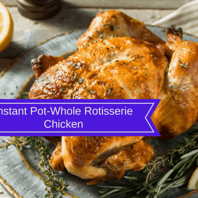 Pressure Cooker, Instant Pot, Whole Rotisserie Chicken
