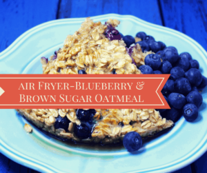 Air Fryer-Blueberry Brown Sugar Baked Oatmeal