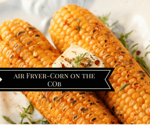 How To Make Air Fryer Roasted Corn on the Cob