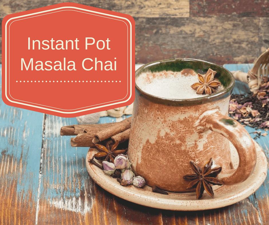 Pressure Cooker, Instant Pot, Spiced Milk Tea (Masala Chai