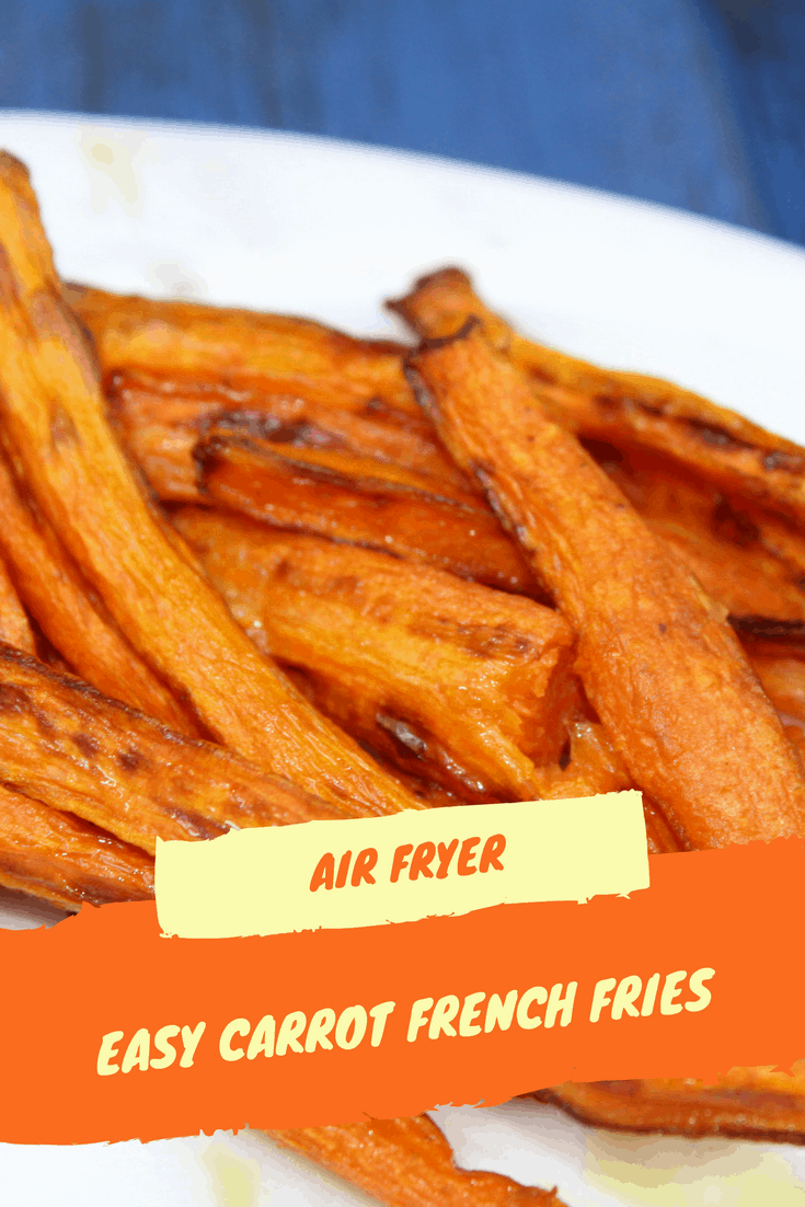 Air Fryer Healthy Carrot French Fries