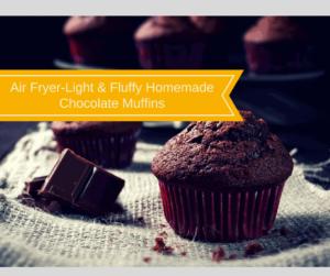 Air Fryer-Light & Fluffy Homemade Chocolate Muffins