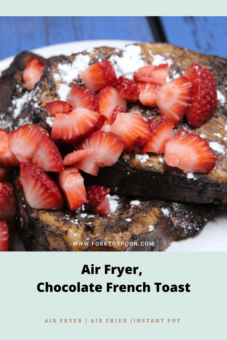 Air Fryer Chocolate French Toast