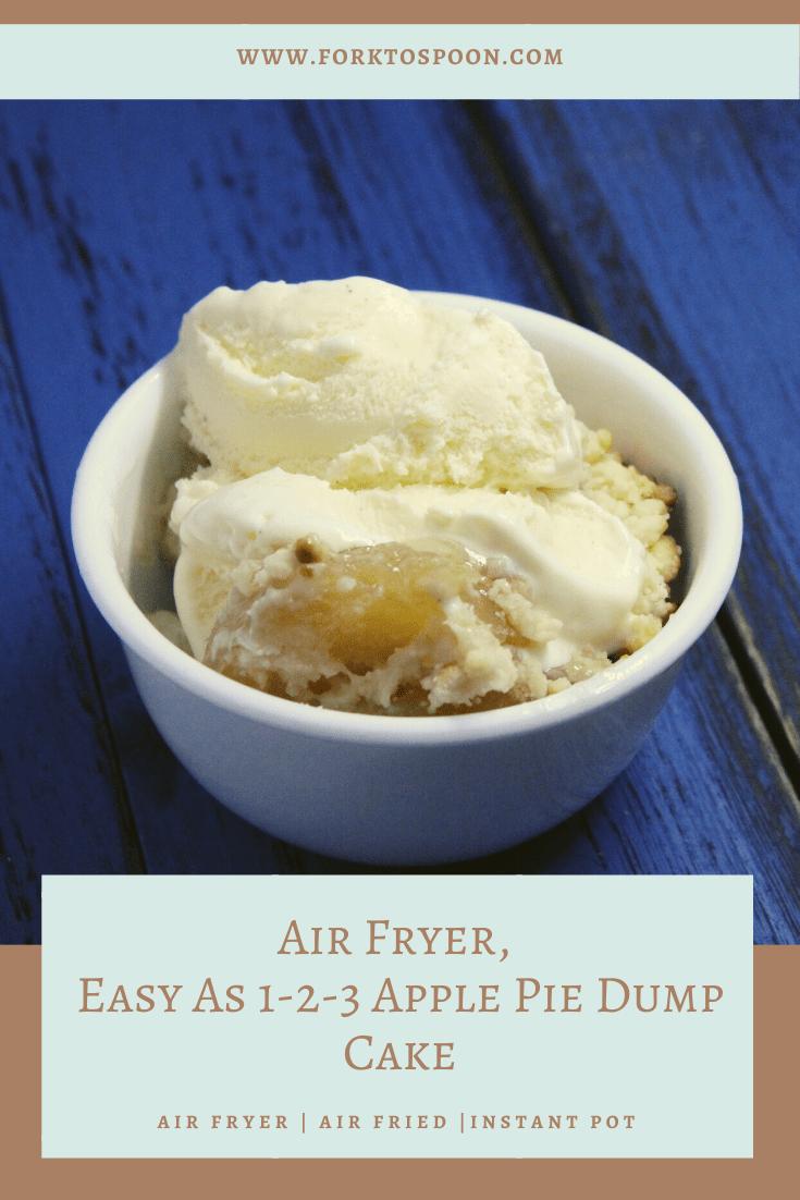 Air Fryer, Easy As 1-2-3 Apple Pie Dump Cake