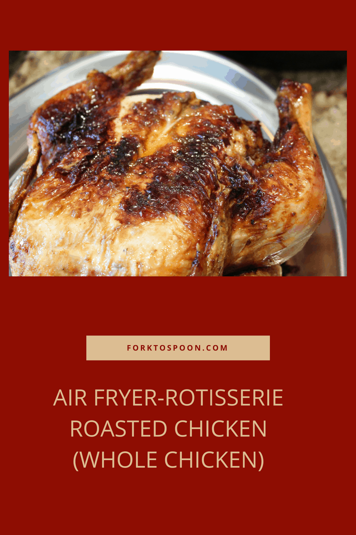 Air Fryer Rotisserie Roasted Chicken Whole Chicken