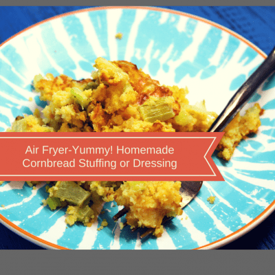 Air Fryer-Yummy! Homemade Cornbread Stuffing or Dressing
