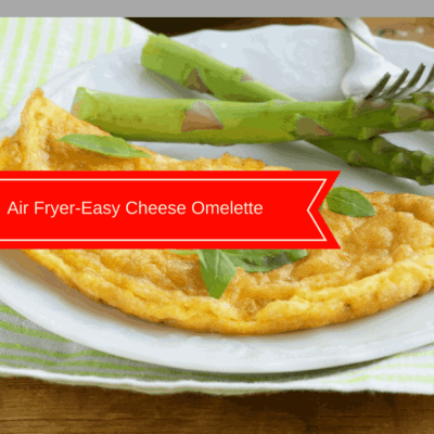 Air Fryer-Easy Cheese Omelette (Omelet)