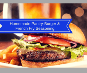 Homemade Pantry-Burger & French Fry Seasoning