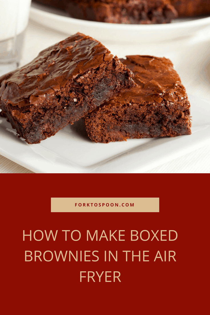 Air Fryer How To Make Boxed Brownies In The Air Fryer