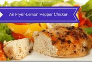 Air Fryer-Lemon Pepper Chicken