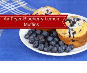 Air Fryer-Blueberry Lemon Muffins