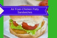 Air Fryer-5 Minute Lunch-Chicken Patty Sandwiches