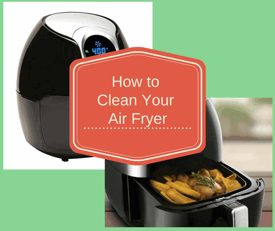 Air Fryer How To Clean Your Air Fryer