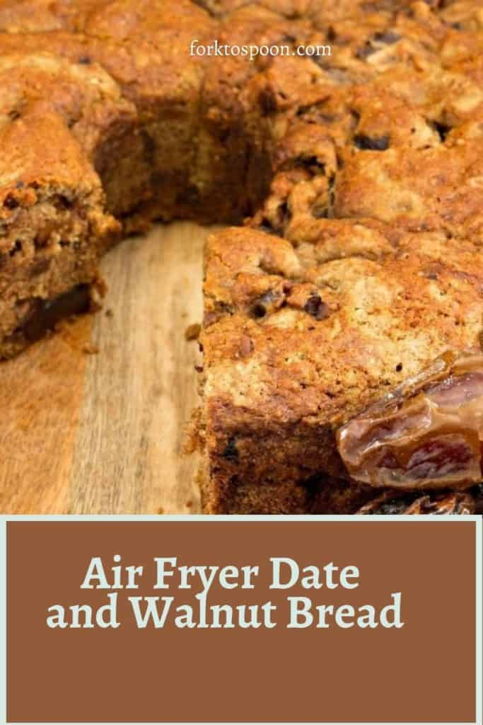Air Fryer Date and Walnut Bread