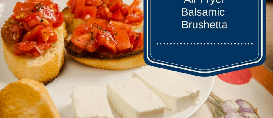 Air Fryer-Balsamic Bruschetta (Easy Appetizer)