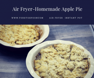 Air Fryer-Air Fried-Homemade Apple Pie (Pies, Cobbler)