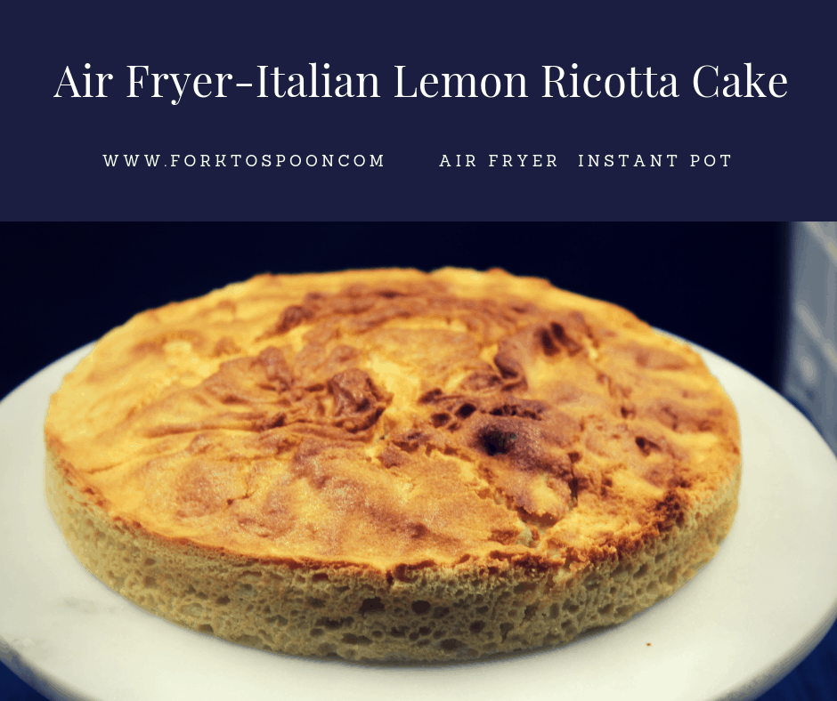 Air Fryer-Air Fried Italian Lemon Ricotta Cake