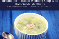 Pressure Cooker (Instant Pot) Italian Wedding Soup With Homemade Meatballs