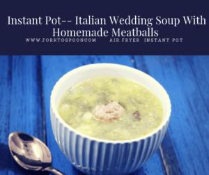 Pressure Cooker (Instant Pot) Italian Wedding Soup With Homemade Meatballs