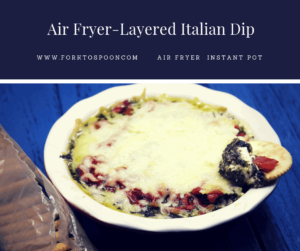 Air Fryer-Layered Italian Dip