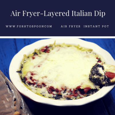 Air Fryer-Layered Italian Dip