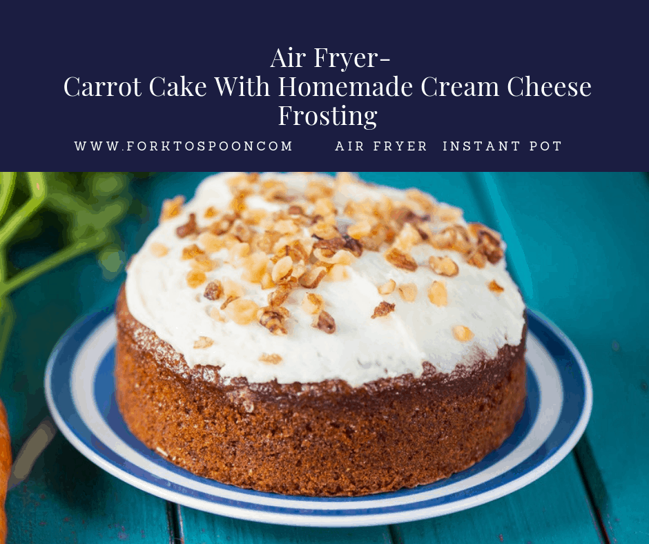 Air Fryer-Carrot Cake with Cream Cheese Frosting