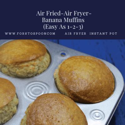 Air Fried–Air Fryer-Jiffy Banana Muffins