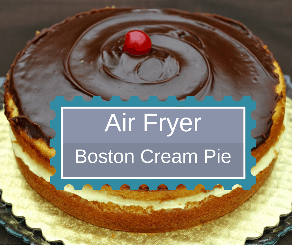 Air Fried-Air Fryer-Homemade Cake–Boston Cream Pie