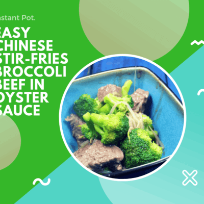 Pressure Cooker (Instant Pot) Stir-Fried Broccoli Beef in Oyster Sauce