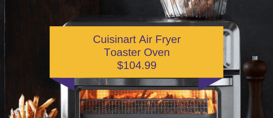 Cuisinart Air Fryer Toaster Oven as Low as $104.99