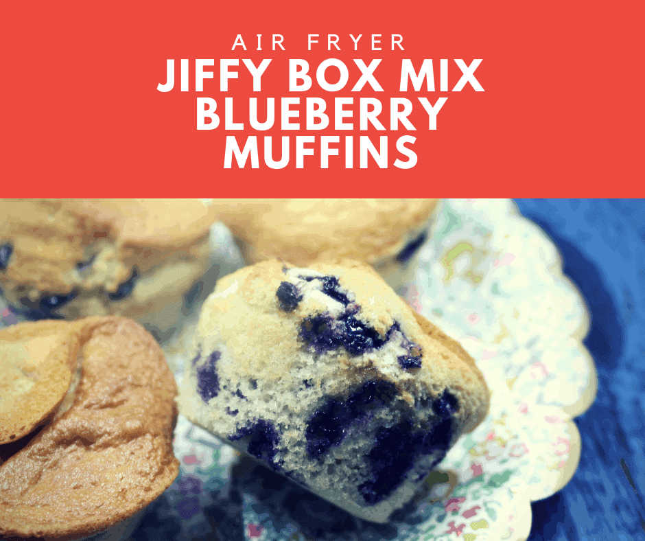Air Fryer-Air Fried-Jiffy Box Mix Blueberry Muffins