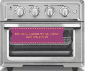 HOT DEAL-Cuisinart Air Fryer Toaster Oven Only $129.99
