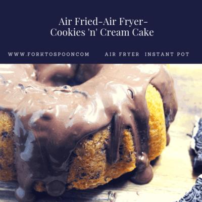 Air Fried-Air Fryer-Cookies 'n' Cream Cake