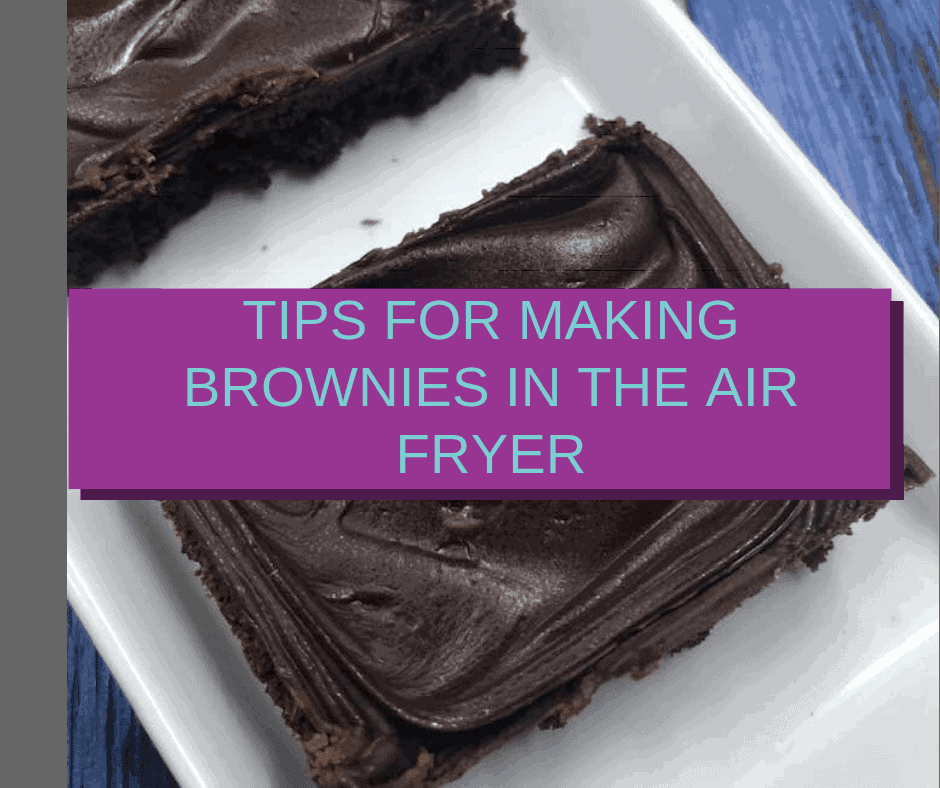 Tips For Making Brownies in The Air Fryer