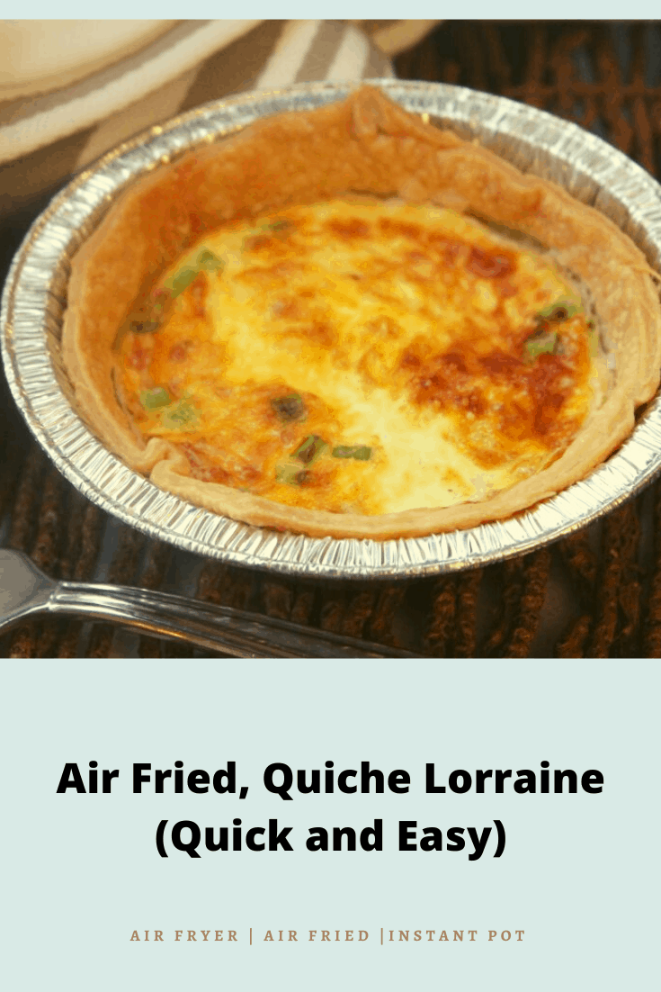 Air Fried Air Fryer Quiche Lorraine Quick And Easy