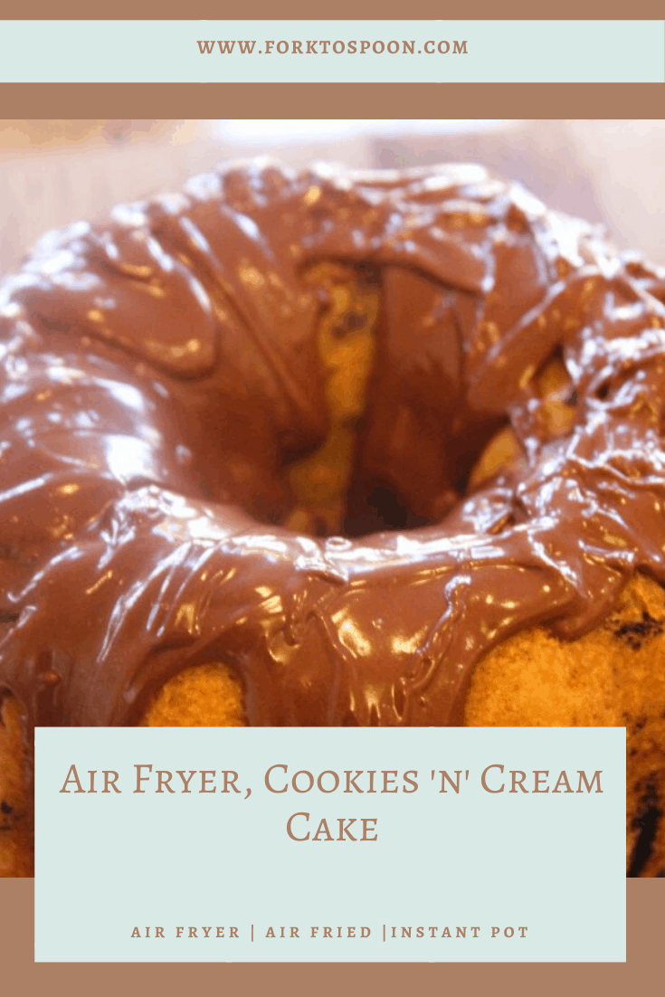 Air Fryer, Cookies 'n' Cream Cake