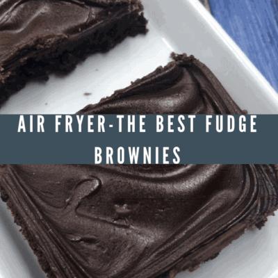 Air Fried-Air Fryer-Ultimate Chocolate Fudge Brownies