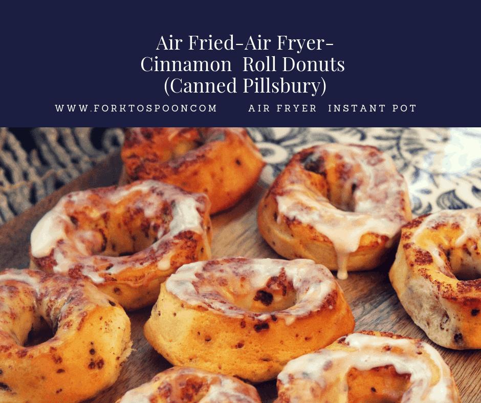 Air Fried Air Fryer Cinnamon Roll Donuts Canned Pillsbury