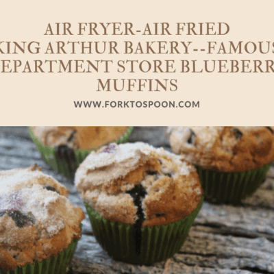 Air Fried-Air Fryer-King Arthur Bakery-Famous Department Store Blueberry Muffins