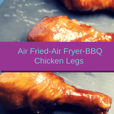Air Fried-Air Fryer-BBQ Chicken Legs
