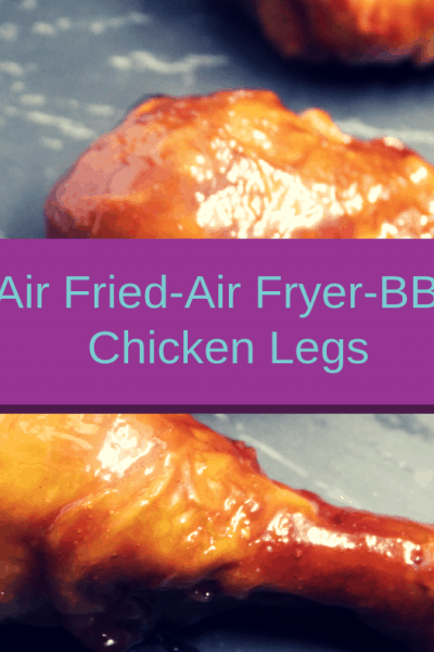 Air Fried-Air Fryer-BBQ Chicken Legs