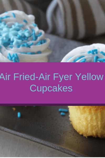 Air Fried-Air Fryer-Homemade Yellow Cupcakes