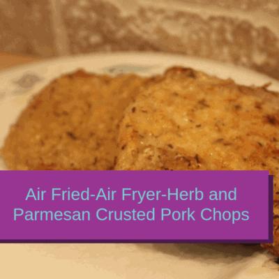 Air Fried-Air Fryer-Herb and Parmesan Crusted Pork Chops