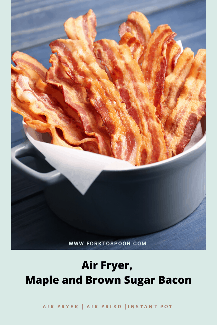 Air Fryer, Maple and Brown Sugar Bacon