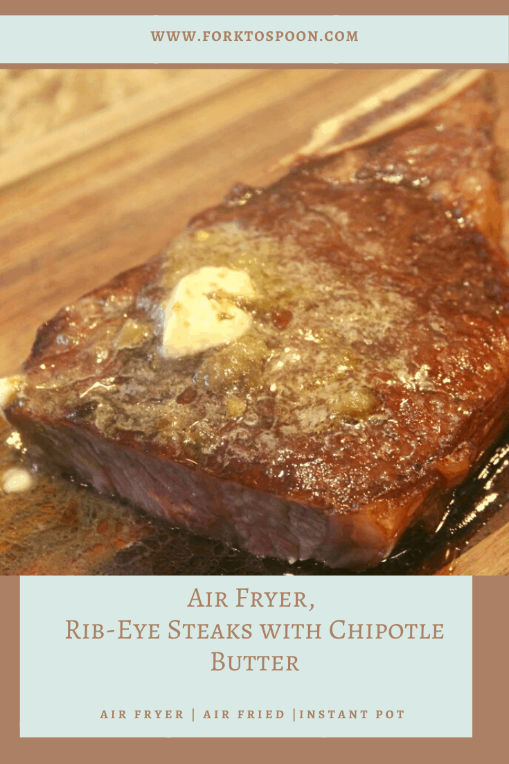Air Fryer, Rib-Eye Steaks with Chipotle Butter