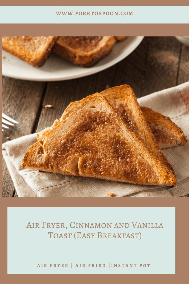 Air Fryer, Cinnamon and Vanilla Toast (Easy Breakfast)