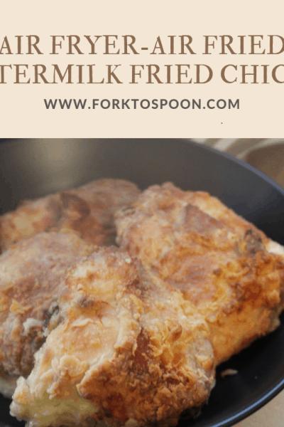 Air Fried, Air Fryer-Buttermilk Fried Chicken
