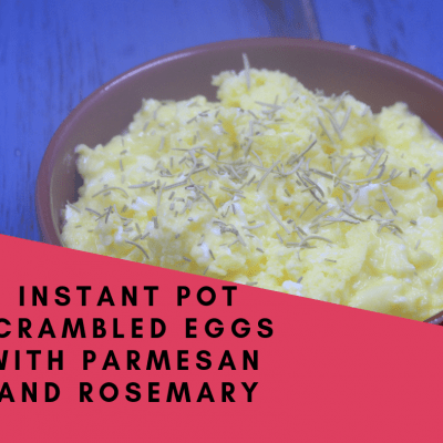 Instant Pot Scrambled Eggs with Parmesan and Rosemary